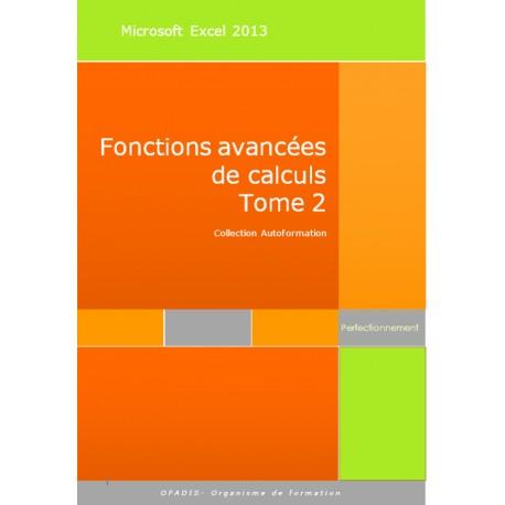 Manuel Autoformation Excel 2013 Fonctions de calculs avancées dates et textes